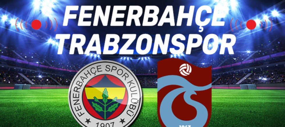 Fenerbahçe - Trabzonspor: 3-1